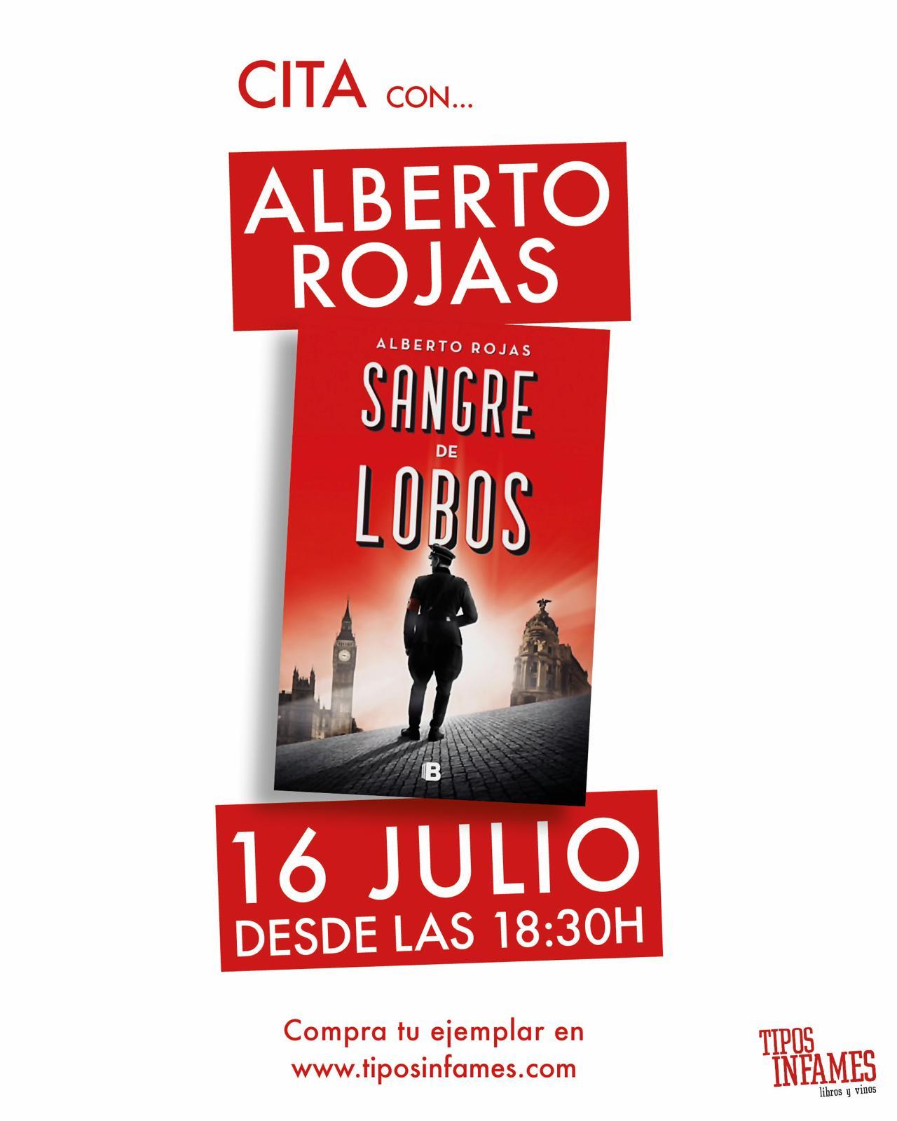 Cita con... Alberto Rojas en Tipos Infames