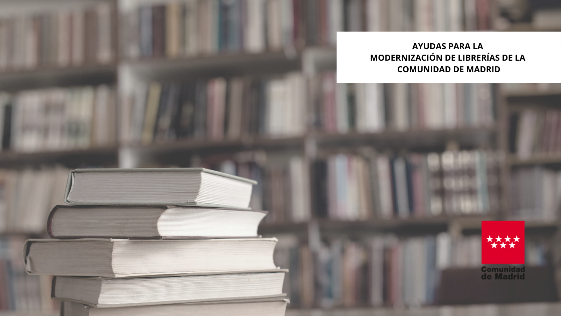 Publicadas las bases reguladoras de las ayudas para la modernización de las librerías de la Comunidad de Madrid